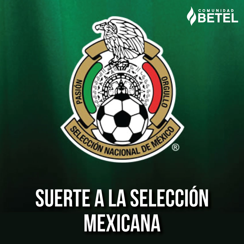 Suerte a la selección mexicana