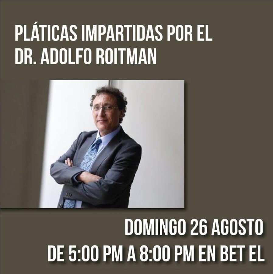 Plática con el Dr. Adolfo Roitman